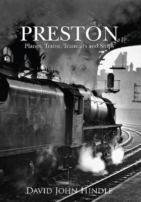 Preston Planes, Trains, Tramcars and Ships (Paperback)