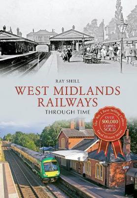 West Midlands Railways Through Time - Through Time (Paperback)