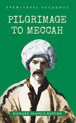 Eyewitness Accounts Pilgrimage to Meccah - Eyewitness Accounts (Paperback)