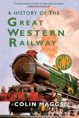 A History of the Great Western Railway (Paperback)
