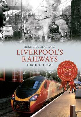 Liverpool's Railways Through Time - Through Time (Paperback)