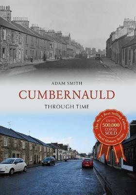 Cumbernauld Through Time - Through Time (Paperback)