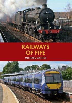 Railways of Fife (Paperback)