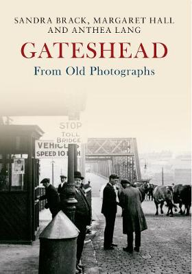 Gateshead From Old Photographs - From Old Photographs (Paperback)