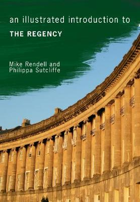 An Illustrated Introduction to the Regency - An Illustrated Introduction to ... (Paperback)