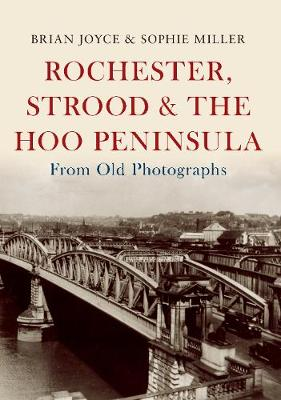 Rochester, Strood & the Hoo Peninsula From Old Photographs - From Old Photographs (Paperback)