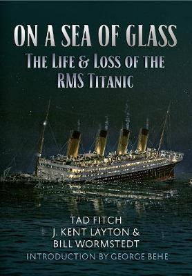 On a Sea of Glass: The Life & Loss of the RMS Titanic (Paperback)