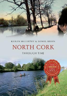North Cork Through Time - Through Time (Paperback)