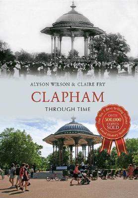 Clapham Through Time - Through Time (Paperback)