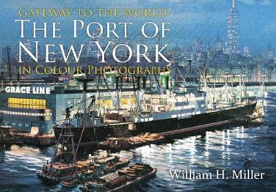 Gateway to the World: The Port of New York in Colour Photographs (Paperback)