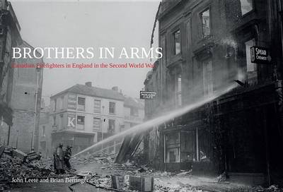 Brothers in Arms: Canadian Firefighters in England in the Second World War (Paperback)