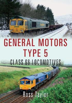 General Motors Type 5: Class 66 Locomotives (Paperback)