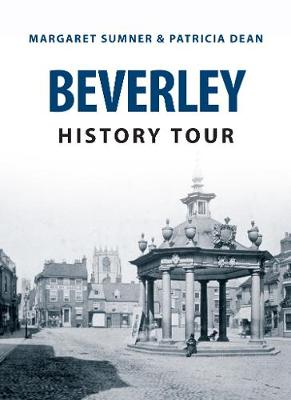 Beverley History Tour - History Tour (Paperback)