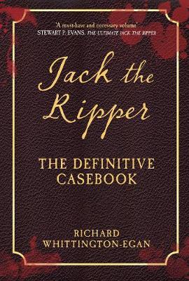 Jack the Ripper: The Definitive Casebook (Paperback)