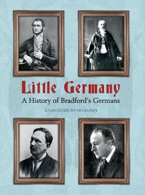 Little Germany: A History of Bradford's Germans (Paperback)