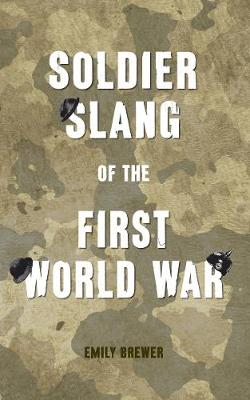 Soldier Slang of the First World War (Paperback)