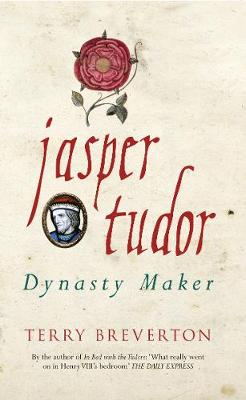 Jasper Tudor: Dynasty Maker (Paperback)
