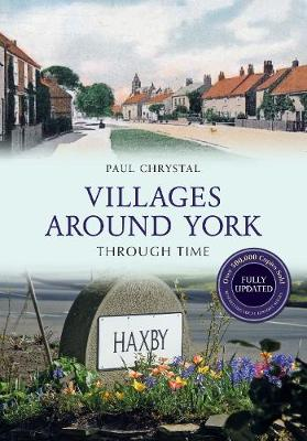 Villages Around York Through Time Revised Edition - Through Time Revised Edition (Paperback)