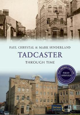 Tadcaster Through Time Revised Edition - Through Time Revised Edition (Paperback)