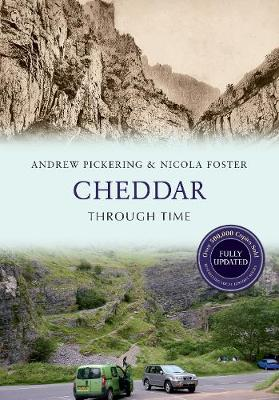 Cheddar Through Time Revised Edition - Through Time Revised Edition (Paperback)