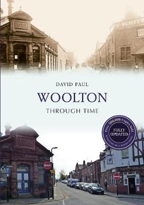 Woolton Through Time Revised Edition - Through Time Revised Edition (Paperback)