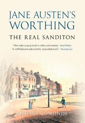 Jane Austen's Worthing: The Real Sanditon (Paperback)