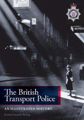 The British Transport Police: An Illustrated History (Paperback)