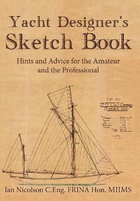 Yacht Designer's Sketch Book: Hints and Advice for the Amateur and the Professional (Paperback)