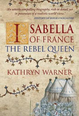 Isabella of France: The Rebel Queen (Paperback)