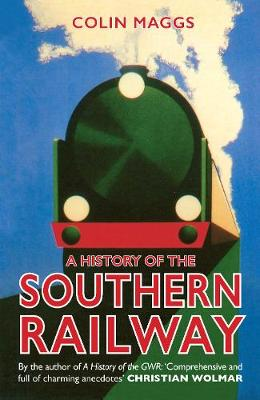 A History of the Southern Railway (Hardback)