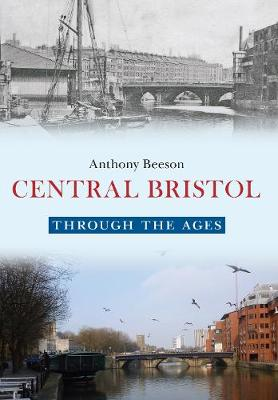 Central Bristol Through the Ages - Through the Ages (Paperback)