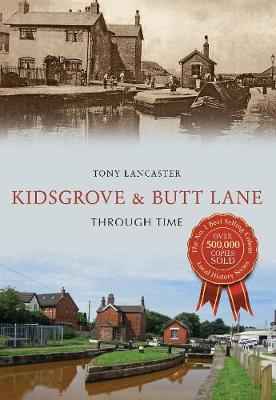 Kidsgrove & Butt Lane Through Time - Through Time (Paperback)