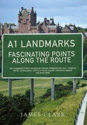 A1 Landmarks: Fascinating Points Along the Route (Paperback)