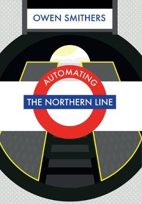Automating the Northern Line (Paperback)