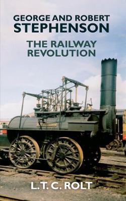 George and Robert Stephenson: The Railway Revolution (Paperback)
