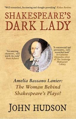 Shakespeare's Dark Lady: Amelia Bassano Lanier the woman behind Shakespeare's plays? (Paperback)