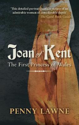 Joan of Kent: The First Princess of Wales (Paperback)