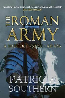 The Roman Army: A History 753BC-AD476 (Paperback)