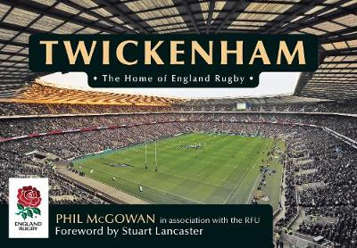 Twickenham: The Home of England Rugby (Paperback)