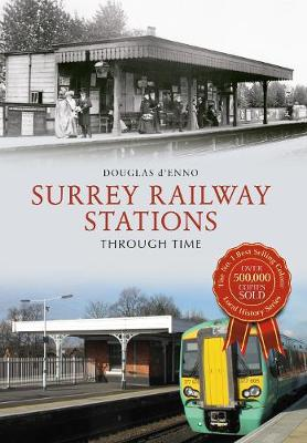 Surrey Railway Stations Through Time - Through Time (Paperback)