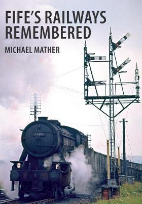 Fife's Railways Remembered (Paperback)