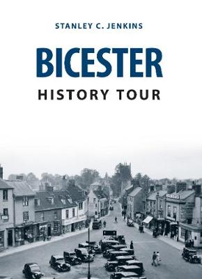 Bicester History Tour - History Tour (Paperback)