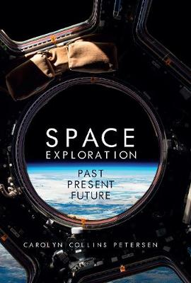 Space Exploration: Past, Present, Future (Hardback)