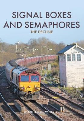 Signal Boxes and Semaphores: The Decline (Paperback)