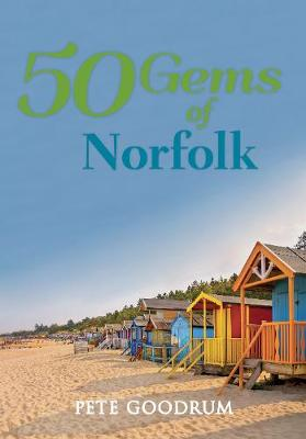 50 Gems of Norfolk: The History & Heritage of the Most Iconic Places - 50 Gems (Paperback)