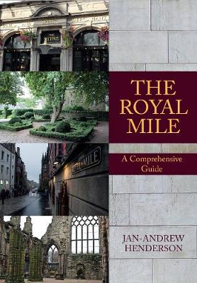 The Royal Mile: A Comprehensive Guide (Paperback)