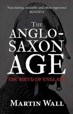 The Anglo-Saxon Age: The Birth of England (Paperback)