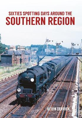 Sixties Spotting Days Around the Southern Region - Sixties Spotting Days (Paperback)