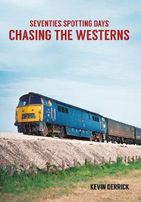 Seventies Spotting Days Chasing the Westerns - Seventies Spotting Days (Paperback)