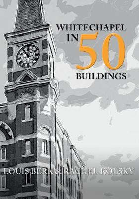 Whitechapel in 50 Buildings - In 50 Buildings (Paperback)